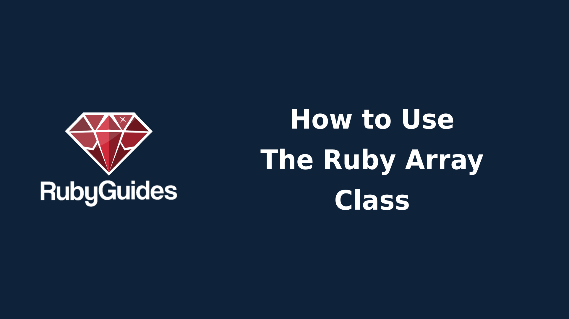 How to Use Arrays in Ruby (Tutorial With Examples)