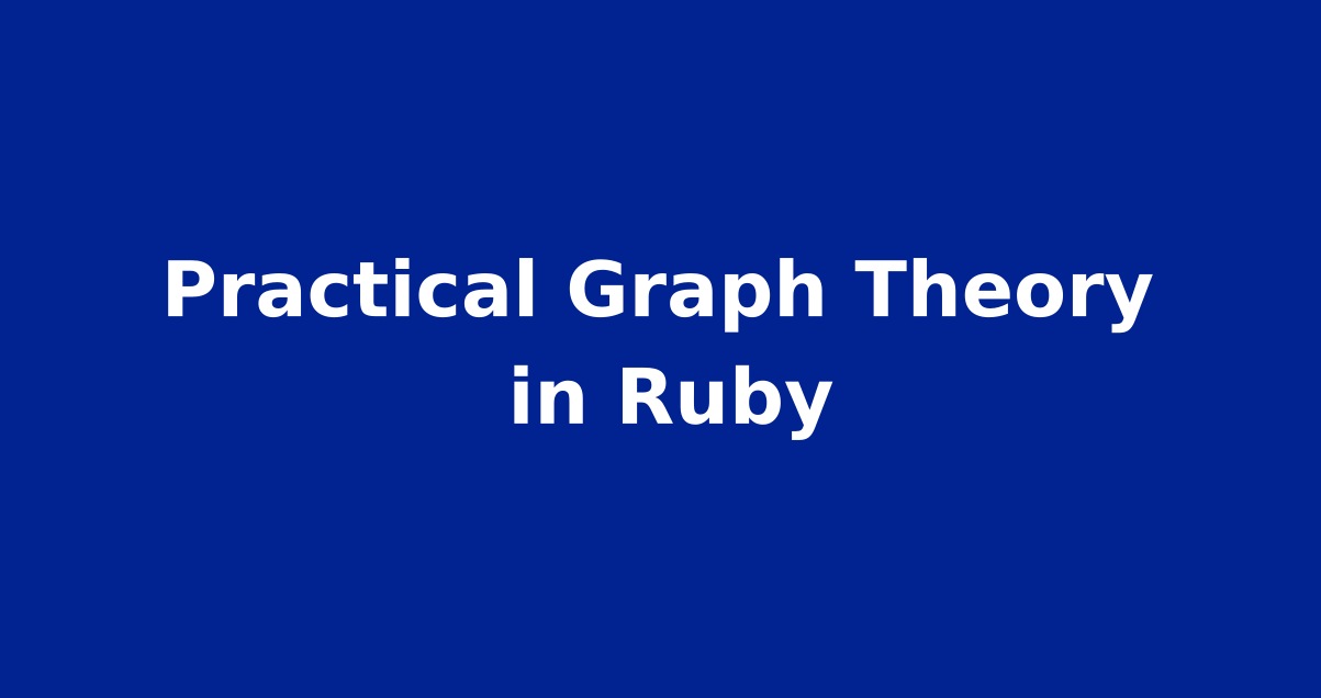 Practical Graph Theory in Ruby