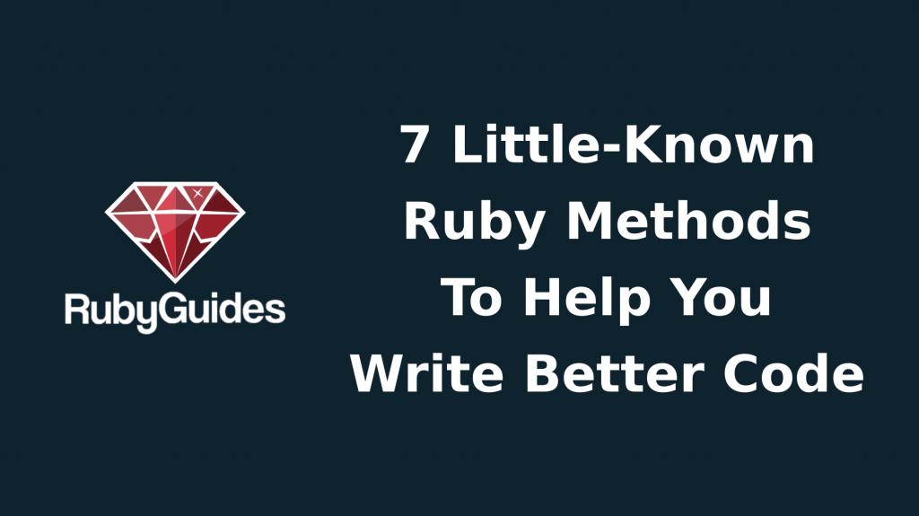 7 Ruby Methods