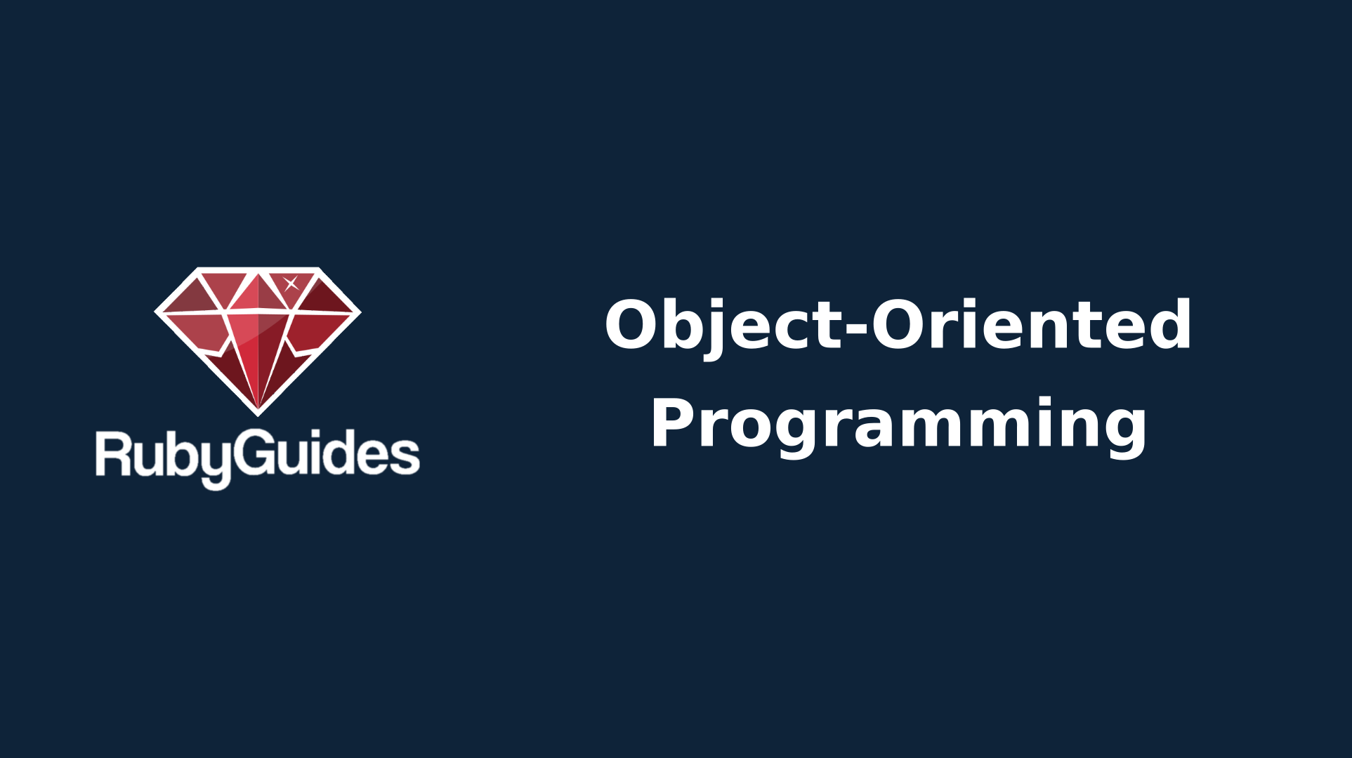 Object-Oriented Programming in Ruby - RubyGuides