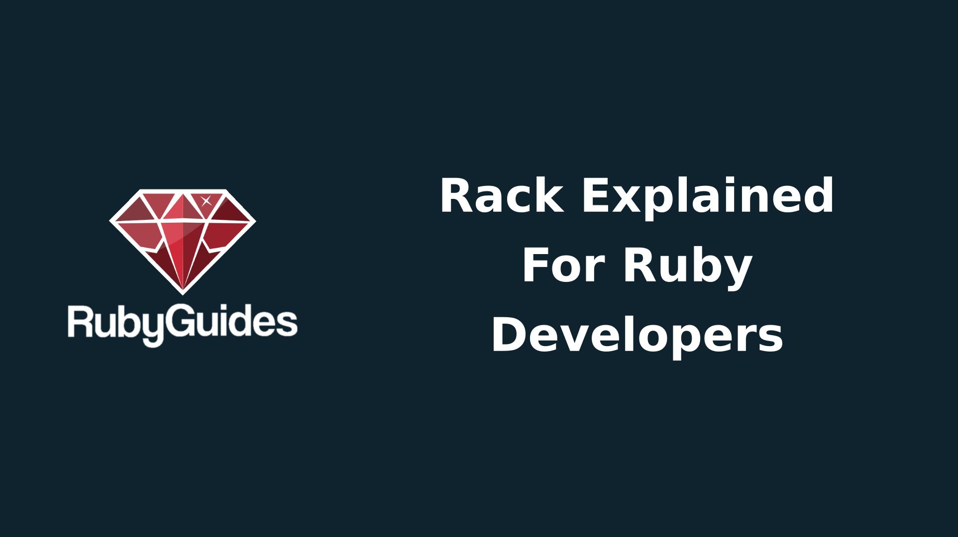 Rack Explained For Ruby Developers - RubyGuides