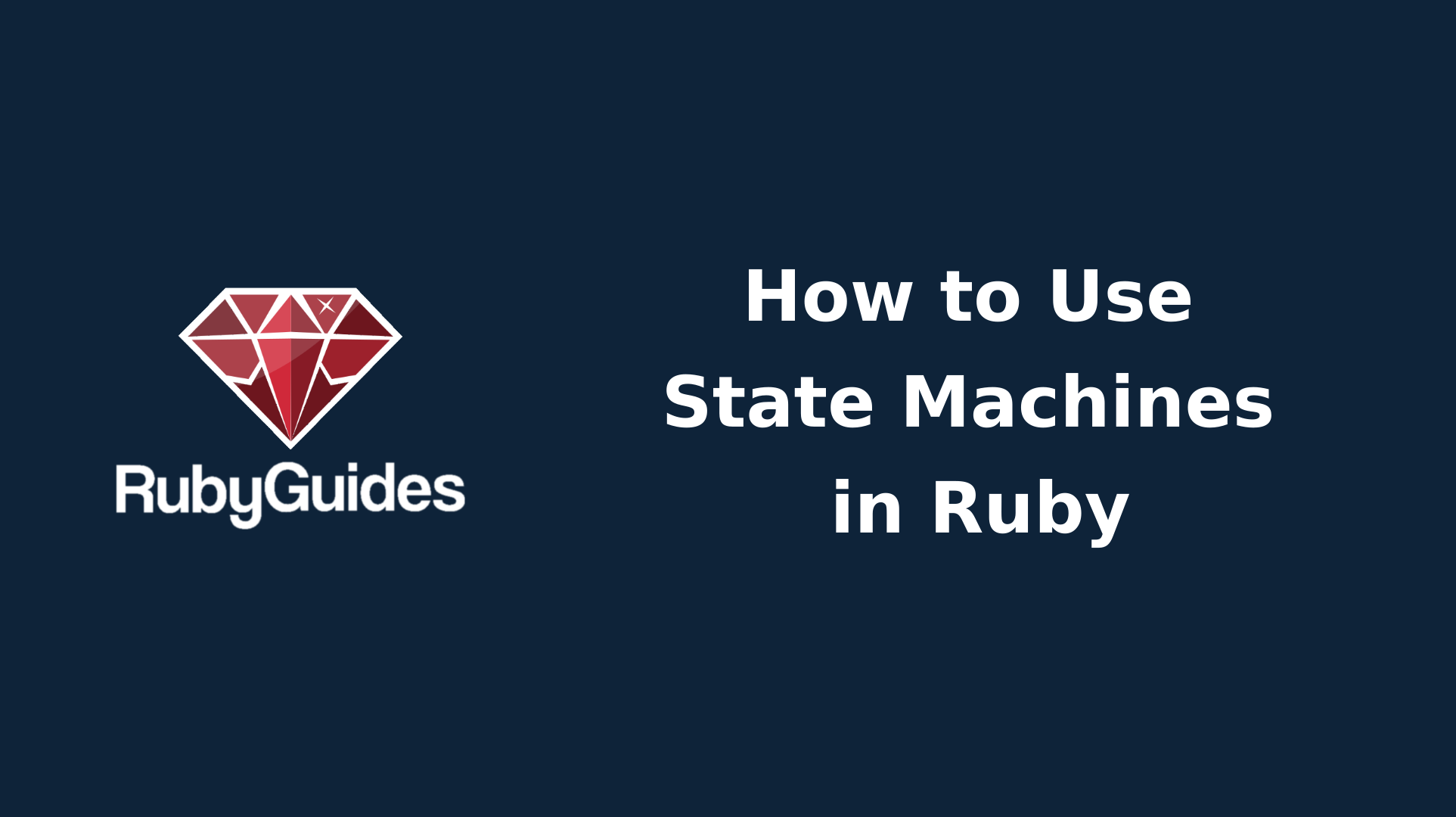 How to Use State Machines in Ruby