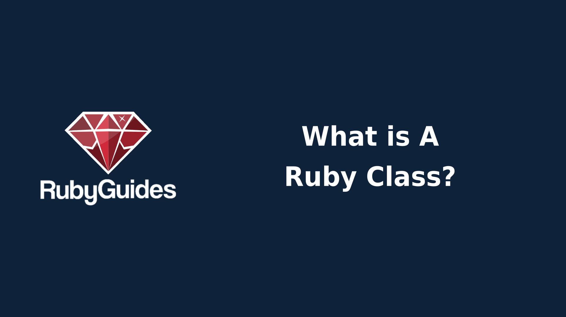 How to Write Your Own Classes in Ruby (Tutorial + Examples)