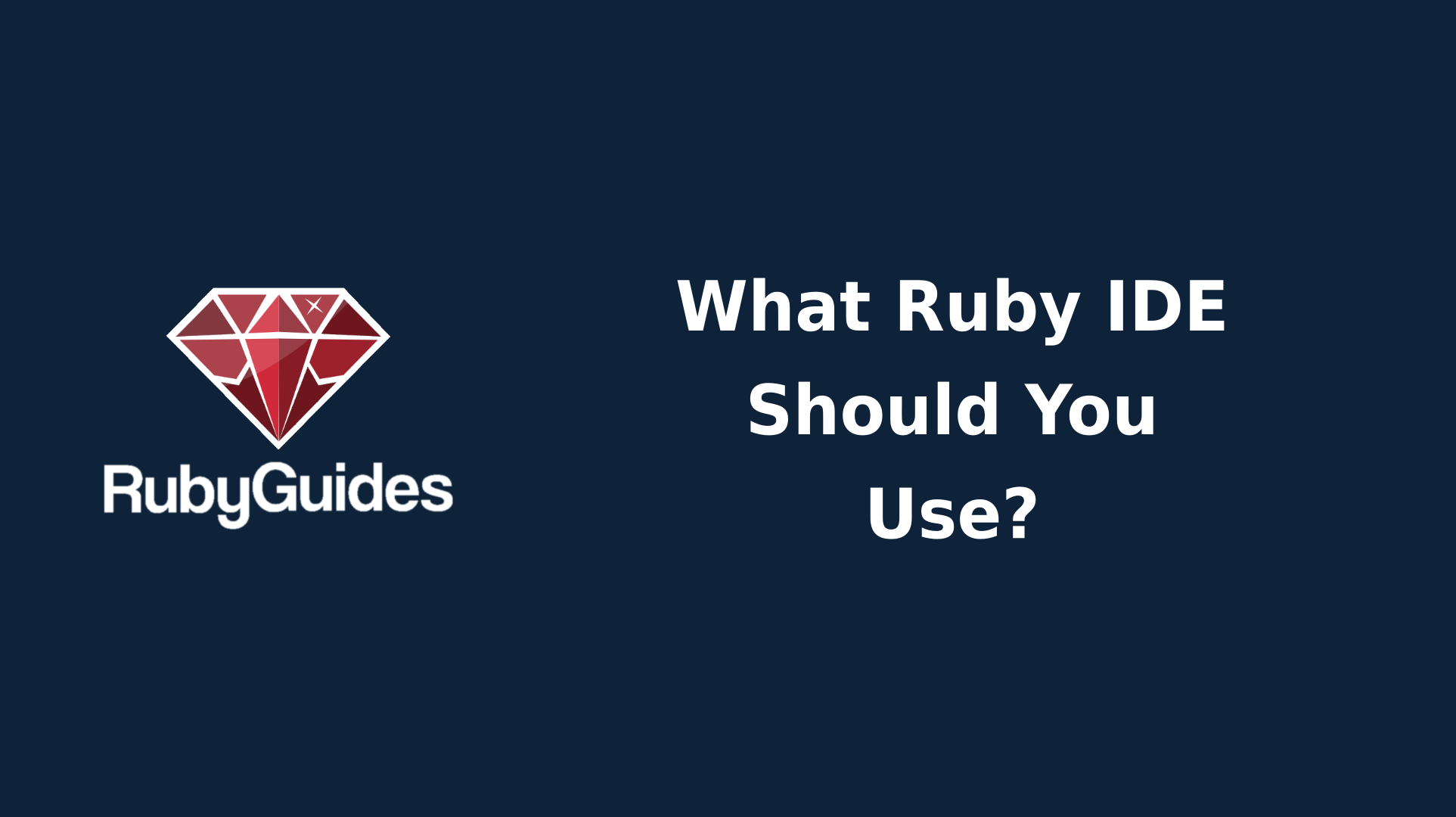 Which Ruby IDE Should You Use? - RubyGuides