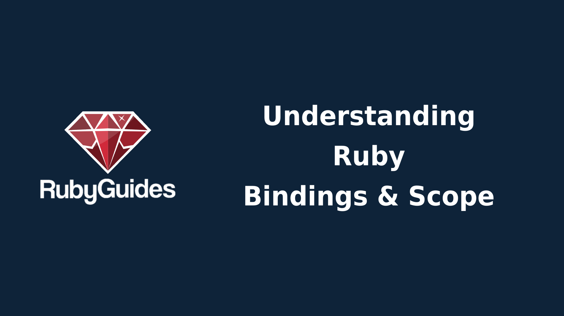 Understanding Ruby: Variable Scope & Binding Objects