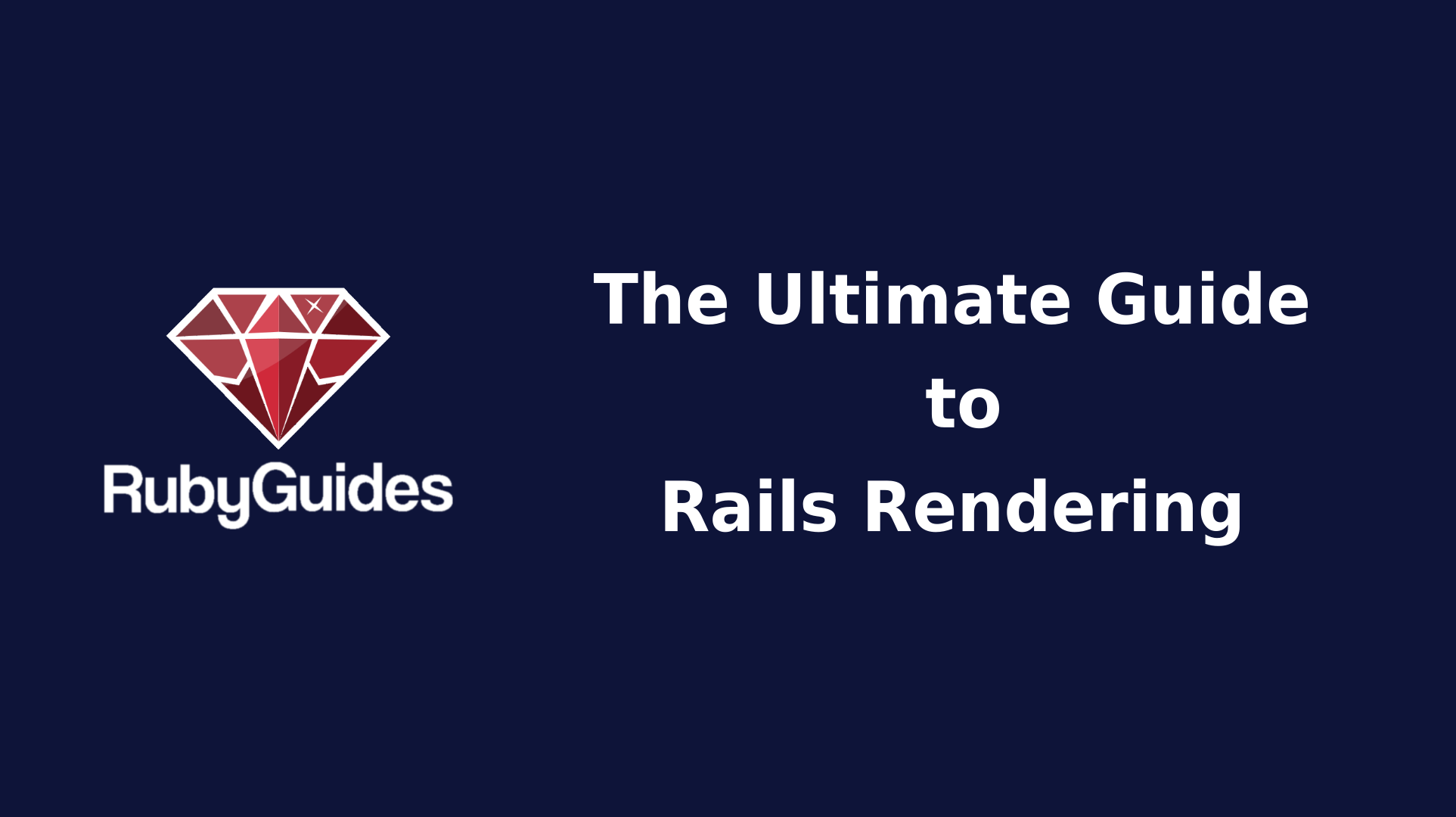 The Ultimate Guide to Rails Rendering - RubyGuides