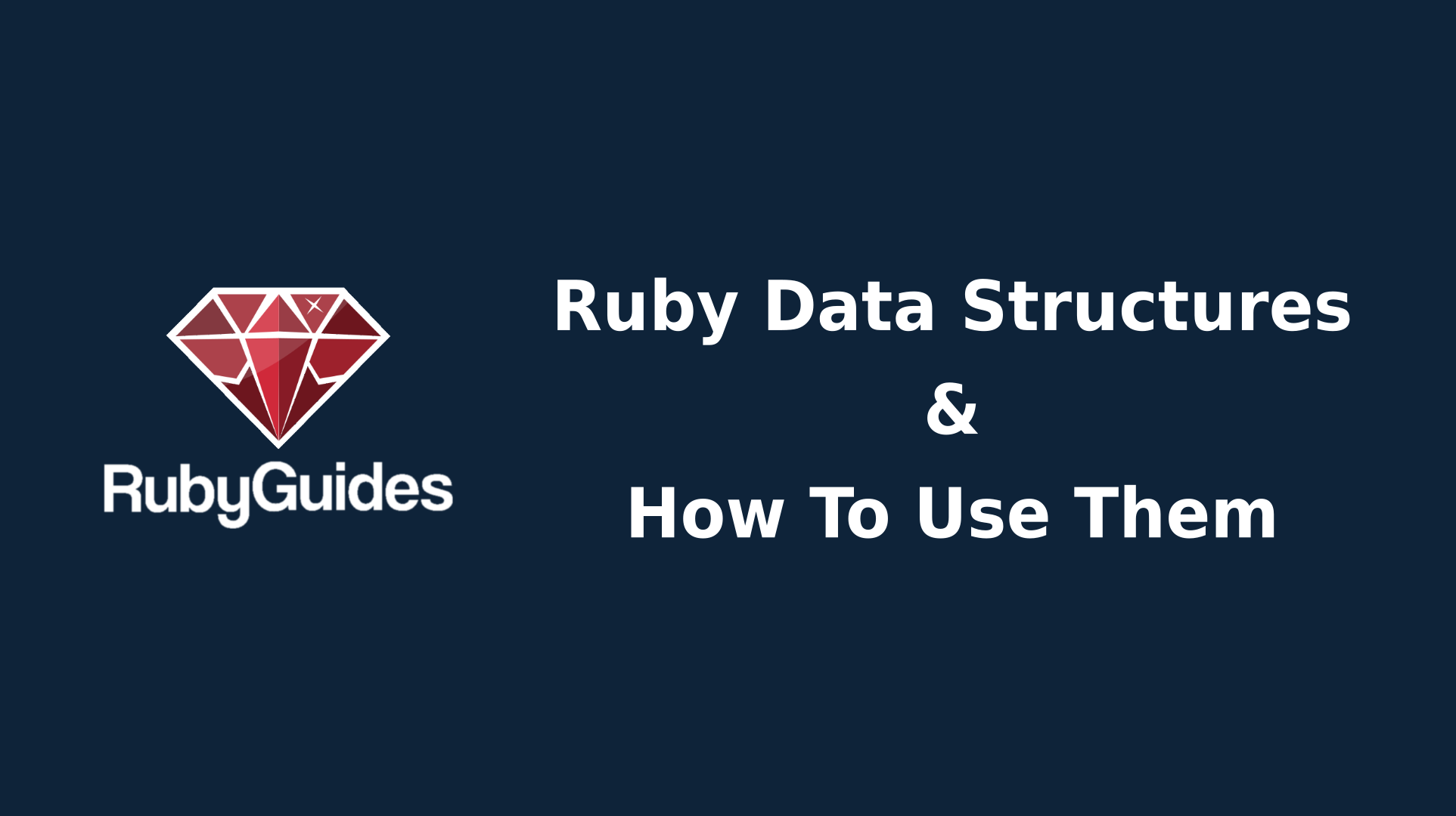 An Overview of Data Structures For Ruby Developers