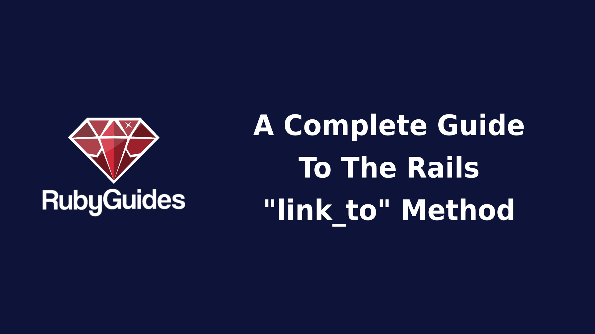 How to Use The Rails link_to Method (With Examples)