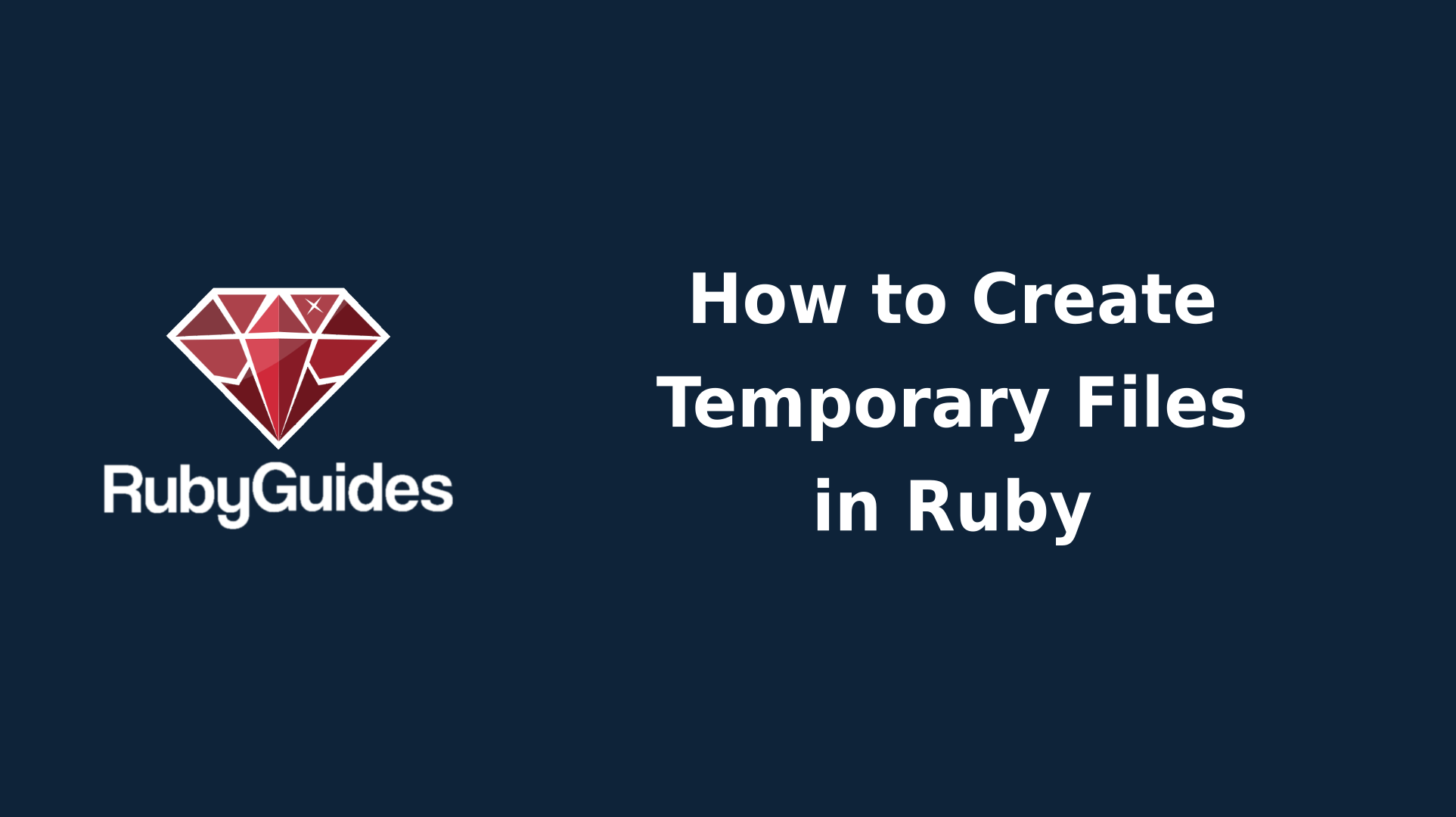 How to Create Temporary Files in Ruby - RubyGuides