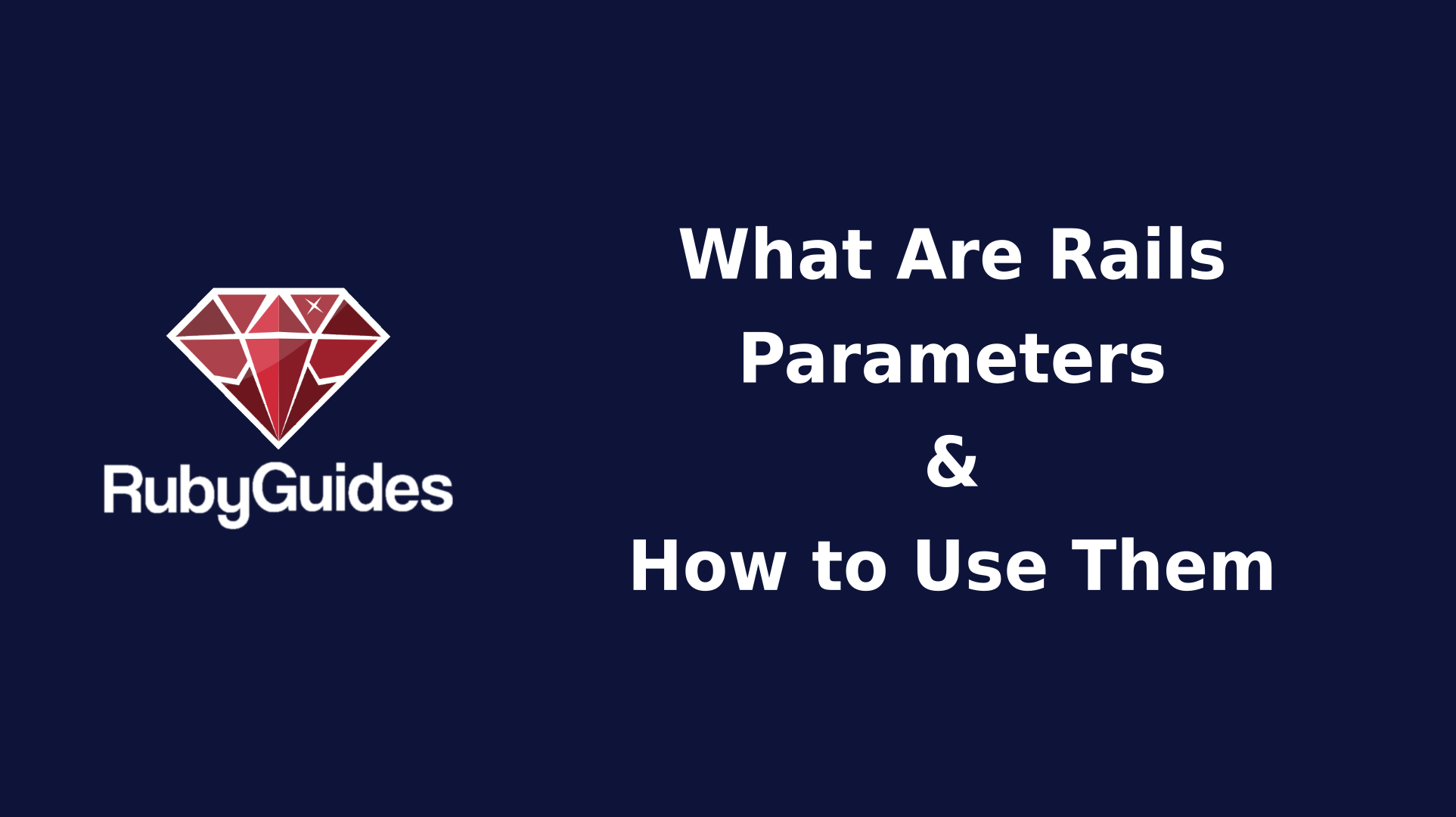 What Are Rails Parameters & How to Use Them Correctly