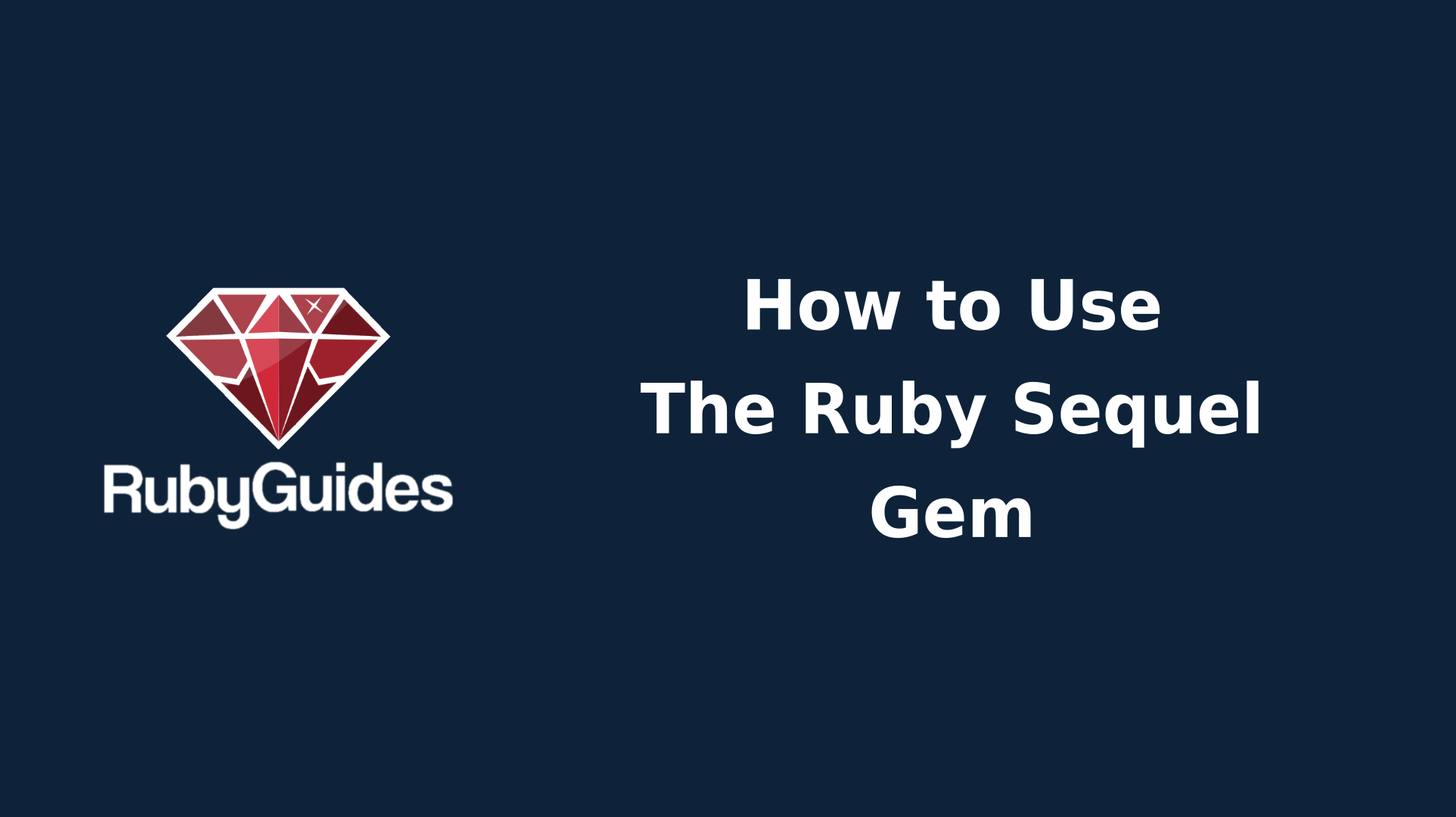 How to Use The Ruby Sequel Gem (With Examples)