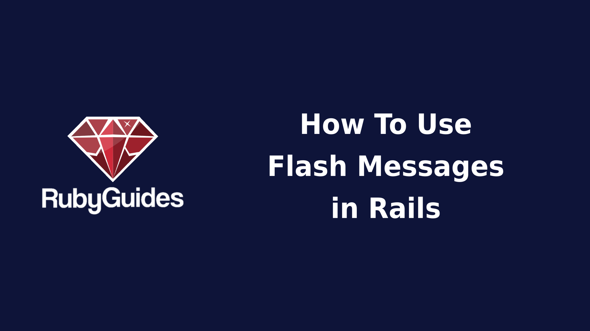 How to Use Flash Messages in Rails